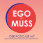 Ego ist Muss Podcast Download