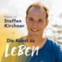 ERFOLGSOFFENSIVE - Life & Business Booster mit Steffen Kirchner | Erfolg | Motivation | Finanzielle Freiheit | Entrepreneurship | Mentale Stärke | Beruflicher Erfolg | Unternehmertum | Lebensglück | Lebenserfolg Podcast Download