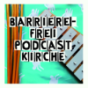 Barrierefrei Podcast Kirche Download