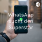 WhatsApp sucht den Superstar Podcast Download