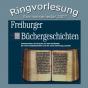 Ringvorlesung Freiburger Büchergeschichten (Video-Podcast) Podcast Download