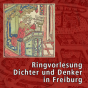 Ringvorlesung Dichter und Denker in Freiburg (Videopodcast) Podcast Download
