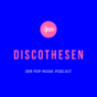 Discothesen – Der Pop-Musik-Podcast Podcast Download