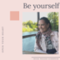 Be yourself Podcast Download