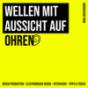 WELLEN MIT AUSSICHT AUF OHREN Podcast Download