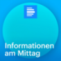 dradio - Informationen am Mittag Podcast Download