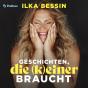 Geschichten die (k)einer braucht mit Ilka Bessin Podcast Download