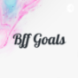 Podcast : Bff Goals
