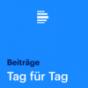 Tag für Tag Beiträge - Deutschlandfunk Podcast herunterladen