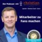 Gesunde Unternehmen - Mitarbeiter oder Fans ? Podcast Download
