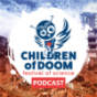 Children Of Doom Podcast Download
