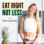 Eat Right - Not Less Podcast Download