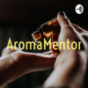 AromaMentor Podcast Download