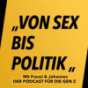 """Von Sex bis Politik"" Podcast Download"