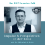 Impulse & Perspektiven in der Krise - DIKT Experten-Talk mit Dr. Nikolai A. Behr Podcast Download