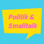 Politik & Smalltalk Podcast Download