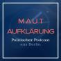 Mautaufklärung - PKW Maut | Politik Podcast aus Berlin Download