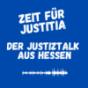 Zeit für Justitia -Der Justiztalk aus Hessen!