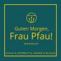 Guten Morgen, Frau Pfau! Podcast Download