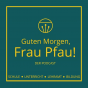 Guten Morgen, Frau Pfau! Podcast Download