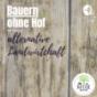 Bauern ohne Hof - der Podcast für die alternative Landwirtschaft Download