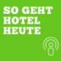 So Geht Hotel Heute Podcast Download