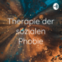 Therapie der sozialen Phobie Podcast Download