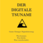 Der digitale Tsunami: Game Changer Digitalisierung.