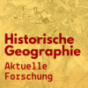 Historische Geographie - Aktuelle Forschung Podcast Download
