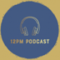 12pm Podcast Download