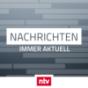 Nachrichten von ntv - Immer aktuell Podcast Download
