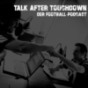 Talk after Touchdown Podcast Download