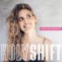 HOLY SHIFT - Selbstbewusst dein Leben gestalten Podcast Download