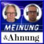 Meinung und Ahnung Podcast Download