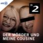 Der Mörder und meine Cousine Podcast Download