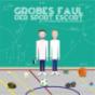 Grobes Faul - Der Sport Escort Podcast Download