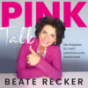 Pink Talk - Der Ratgeber für mehr selbstbewusste Weiblichkeit Podcast Download