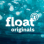 float originals Podcast Download