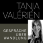 TANJA VALÉRIEN - GESPRÄCHE ÜBER WANDLUNG