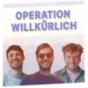 Operation Willkürlich Podcast Download