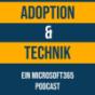 Adoption & Technik - Ein Microsoft 365 Podcast Podcast Download