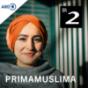 Primamuslima Podcast Download