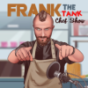 Frank the Tank Chef Show Podcast Download