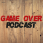 Game Over Podcast Podcast Download