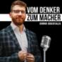 Vom Denker zum Macher - der Unternehmer-Podcast mit Dominik Bärenthaler Podcast Download