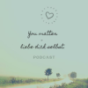 You matter - liebe dich selbst. Podcast Download