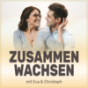Zusammen Wachsen - Gesundheit, Geld & Liebe Podcast Download