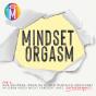 Mindset Orgasm Podcast Download