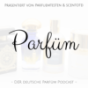 Parfüm - Der Podcast Download