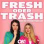 Fresh oder Trash - Der OK! Mag Promi Podcast Podcast Download